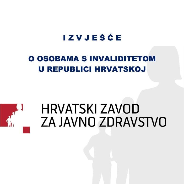Izvješće o osobama s invaliditetom u Republici Hrvatskoj